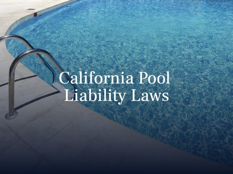 California Pool Liability Laws